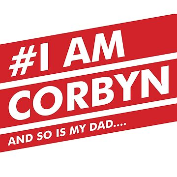I AM CORBYN AND SO IS MY DAD.... by creativesinc