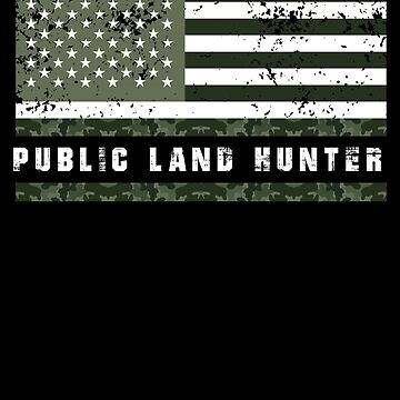 Public Land Hunter, Deer Hunting, Deer Outfit by Designs4Less