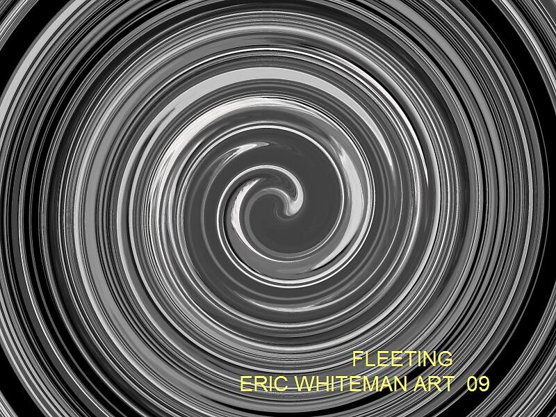 (  FLEETING   )  ERIC WHITEMAN  by ericwhiteman