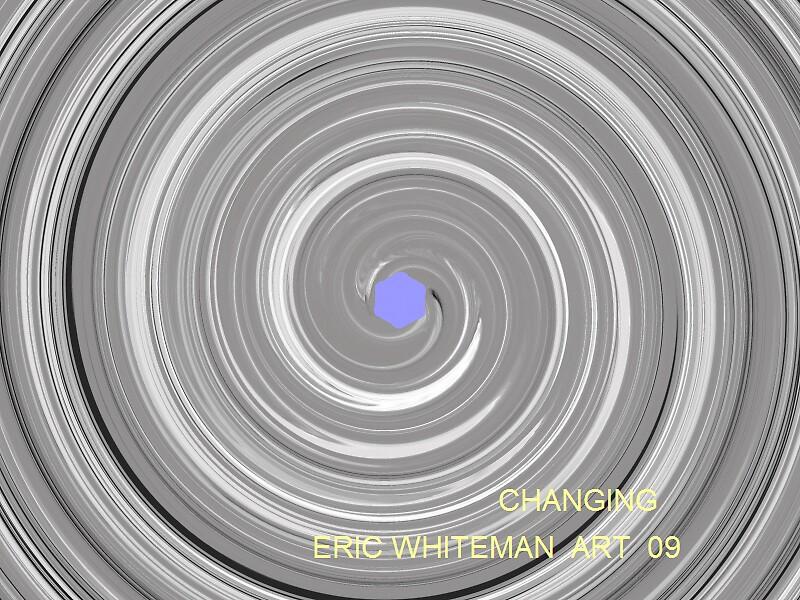 ( CHANGING ) EWRIC WHITEMAN ART   by ericwhiteman