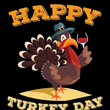 Happy Turkey Day Funny Thanksgiving Wine by BUBLTEES