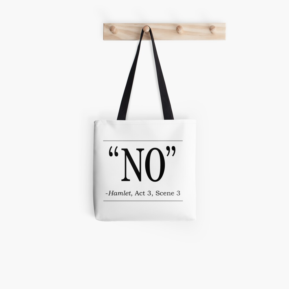 """Shakespeare Hamlet quote """"No"""" Tote Bag"""
