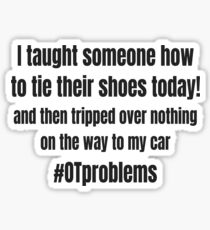 Funny Occupational Therapy Quote Celebrating OT Life for Occupational Therapists Sticker