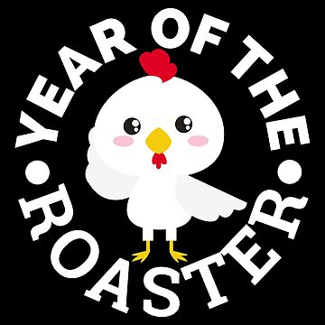 Chinese Zodiac Year of the Roaster Cute - Gift Idea by vicoli-shirts