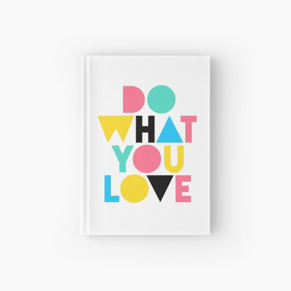 Do What You Love. Hardcover Journal