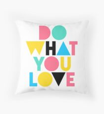 Do What You Love. Throw Pillow