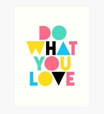 Do What You Love. Art Print