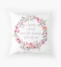 i swear i don't love the drama, it loves me. Throw Pillow