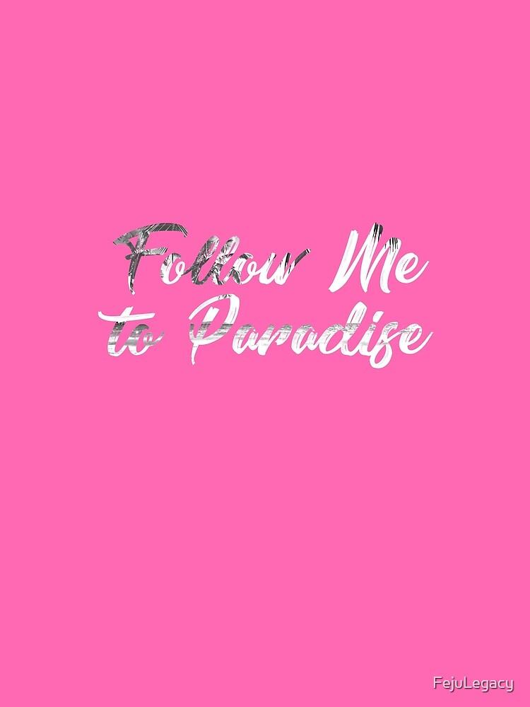 Follow Me To Paradise White by FejuLegacy
