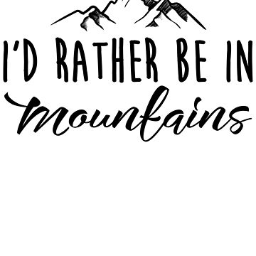 I'd Rather Be In Mountains by kamrankhan