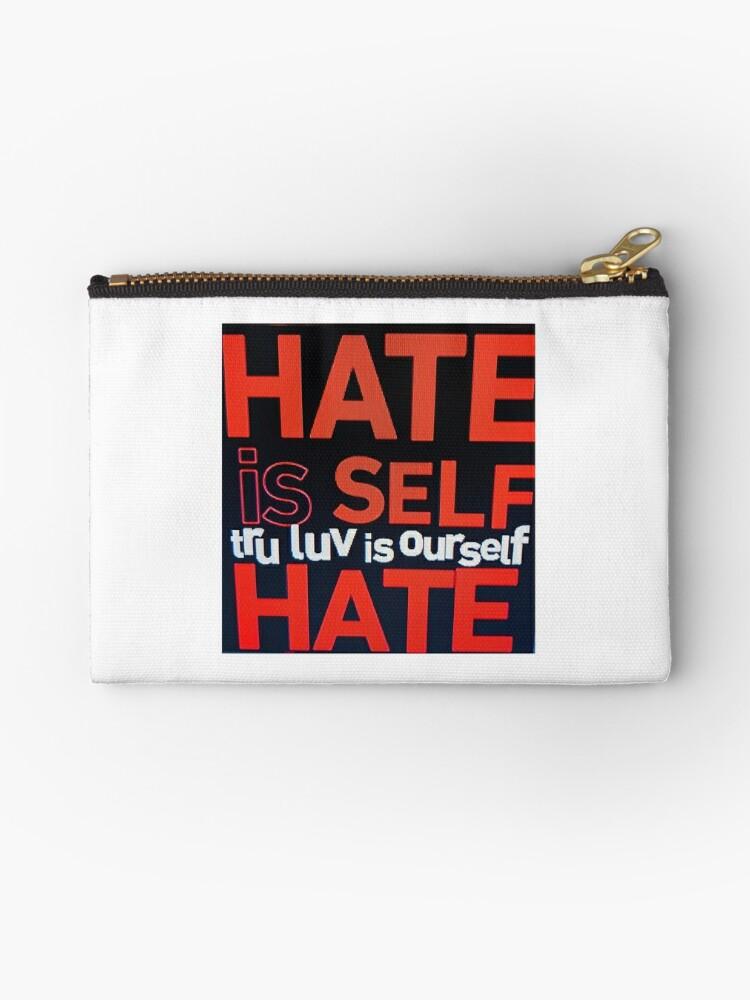 HATE IS SELF HATE by Createlove1111
