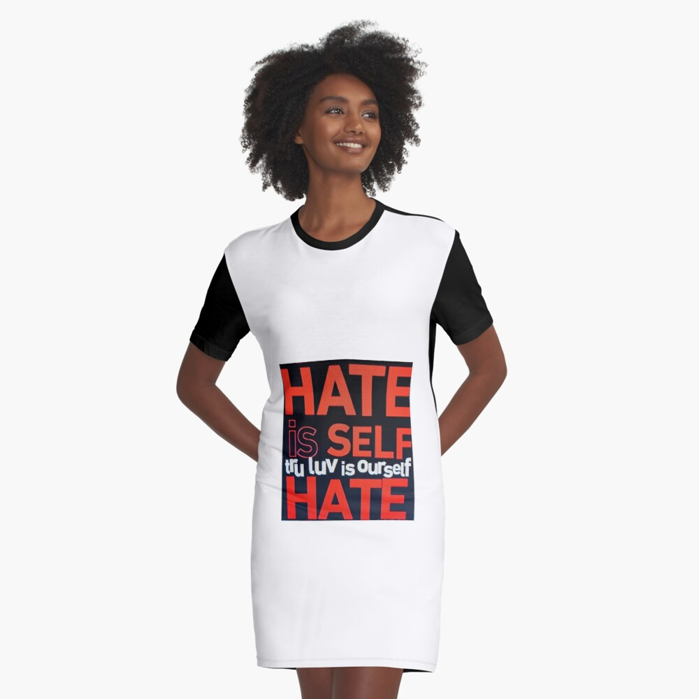 HATE IS SELF HATE Graphic T-Shirt Dress Front