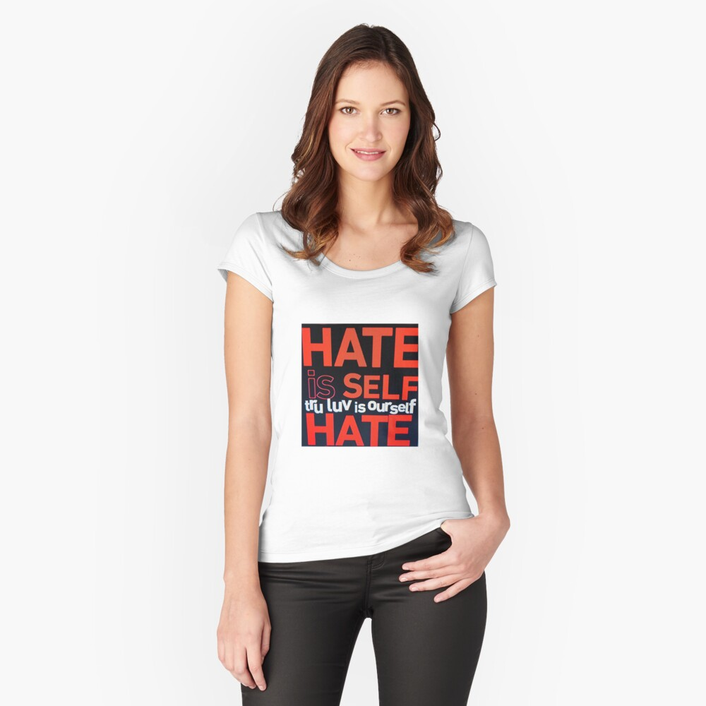 HATE IS SELF HATE Women's Fitted Scoop T-Shirt Front