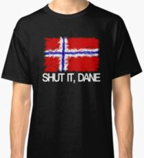 """Shut it, Dane"" [APH Norway] Classic T-Shirt"