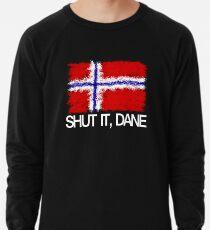 """Shut it, Dane"" [APH Norway] Lightweight Sweatshirt"