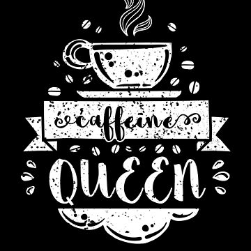Funny Coffee Lover, Caffeine Queen TShirt + Gifts by sparkpress