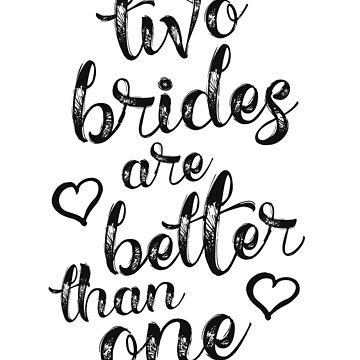 Two Brides Are Better Than One Lesbian Pride SHIRT LGBT by 14thFloor