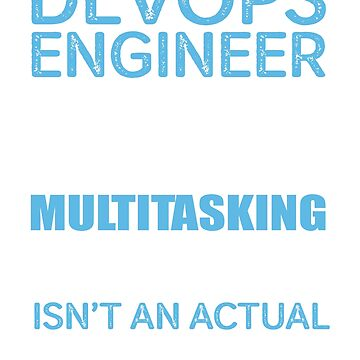DevOps Engineer Only Because Multitasking Wizard Isn't An Actual Job Title by berryferro