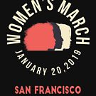 Women's March 2019 San Francisco by oddduckshirts