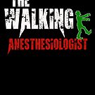 anesthesiologist the walking gift novelty Birthday t-shirt by Chinaroo