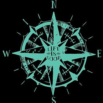 'Life is Good' Cool Compass Rose Sailing Gift by leyogi