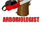 arborologist gift novelty Birthday t-shirt by Chinaroo