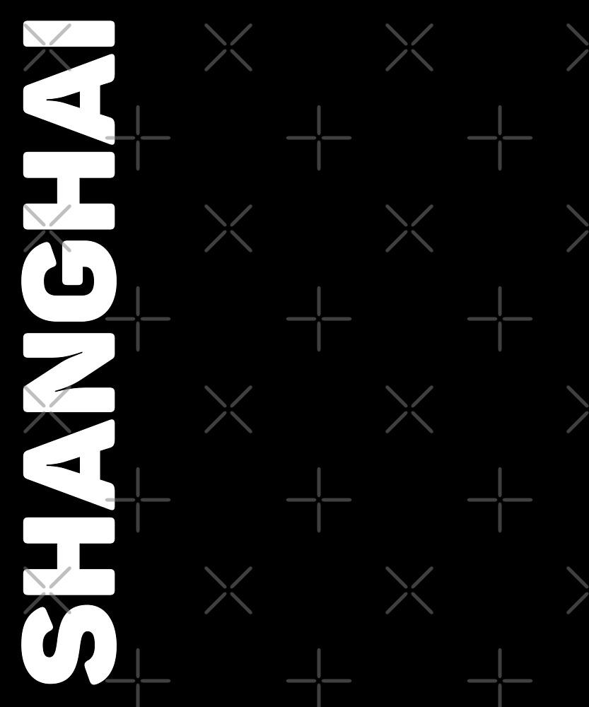 Shanghai T-Shirt by designkitsch
