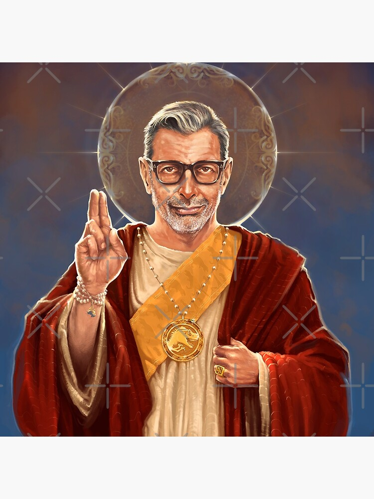 Saint Jeff of Goldblum by 6amCrisis