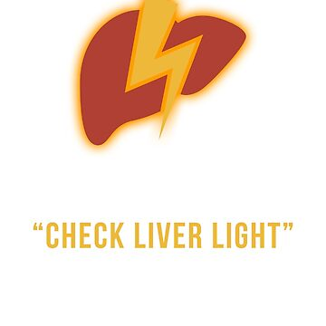 My Check Liver Light is Coming On This Weekend Funny T-Shirt by noirty