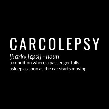 Carcolepsy condition where passenger falls asleep as soon as the car moves by jp-trading