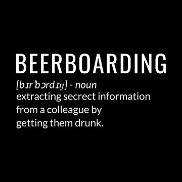 Beerboarding extracting secret information from a colleague by drinking by jp-trading