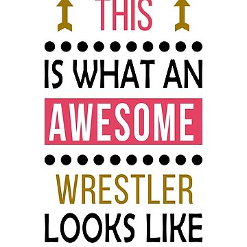 Wrestler Awesome Looks Birthday Wrestling Christmas Funny  by smily-tees