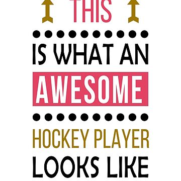 Hockey Player Awesome Looks Birthday Christmas Funny  by smily-tees