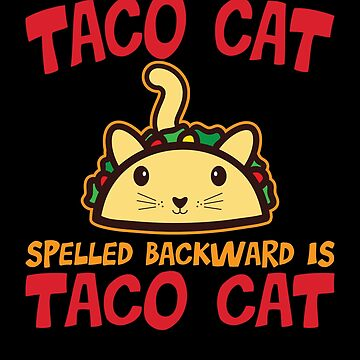 'Spelled Backwards' Cute Taco Cat Gift by leyogi