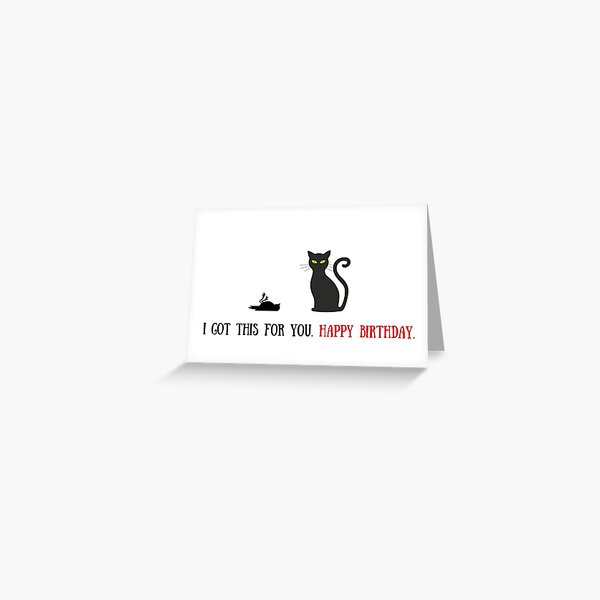 Cat birthday card, Sarcastic birthday card, meme greeting cards Greeting Card