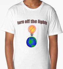 turn off the lights, save the planet Long T-Shirt