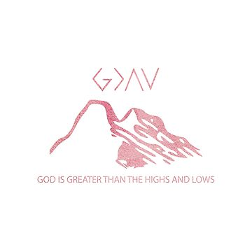 Christian Quote - God is greater than the highs and the lows by ChristianStore