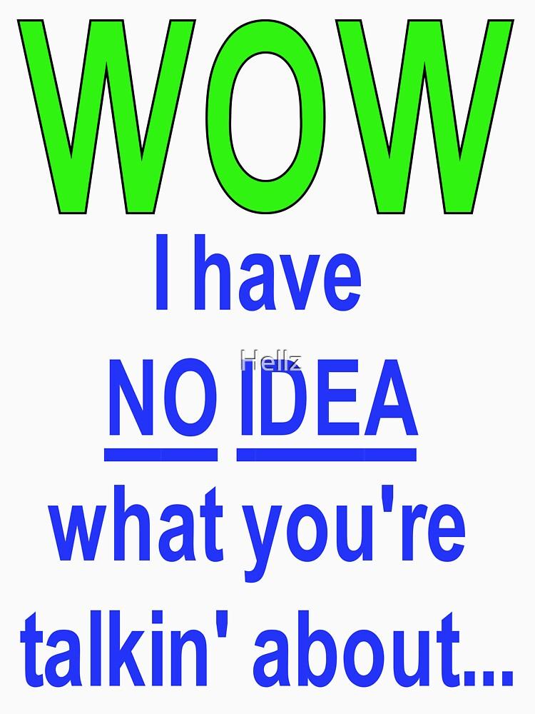 No Idea... by Hellz