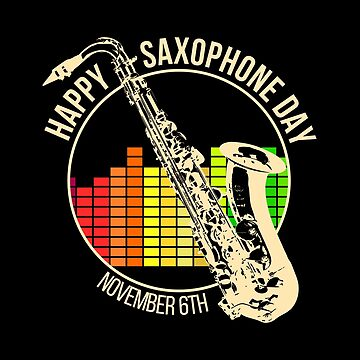 Happy Saxophone Day November 6th  by SpaceAlienTees