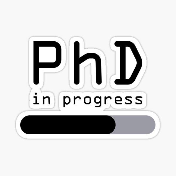 Student PhD in progress student progress bar Sticker