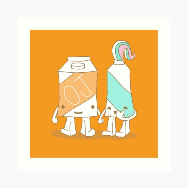 The Cutest Couple: Orange Juice & Toothpaste Art Print