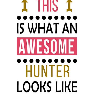 Hunter Awesome Looks Birthday Hunting Christmas Funny  by smily-tees
