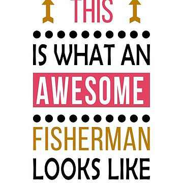 Fisherman Awesome Looks Birthday Fishing Christmas Funny  by smily-tees