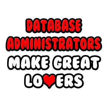 Database Administrators Make Great Lovers by TKUP22