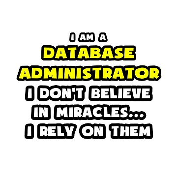 Miracles and Database Administrators - Hilarious DBA Shirts and Gifts by TKUP22