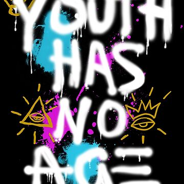 Youth has no age splatter paint spray text by LeoZitro