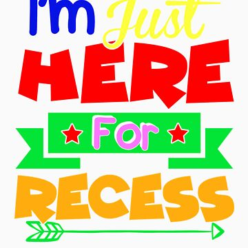 Just Here For The Recess Back To School Teacher Gift by orangepieces