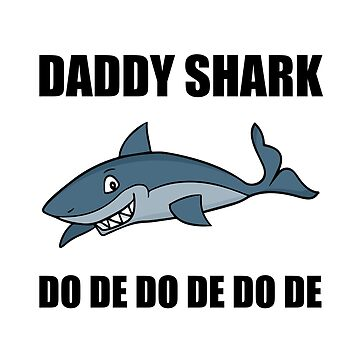 Daddy Shark Funny by TheBestStore
