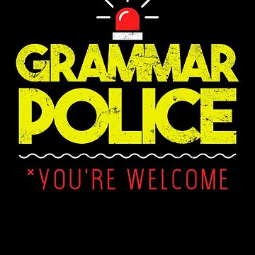Funny Grammar Police English Teacher Apparel by CustUmmMerch
