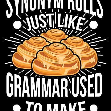 Funny Synonym Rolls Grammar English Apparel by CustUmmMerch